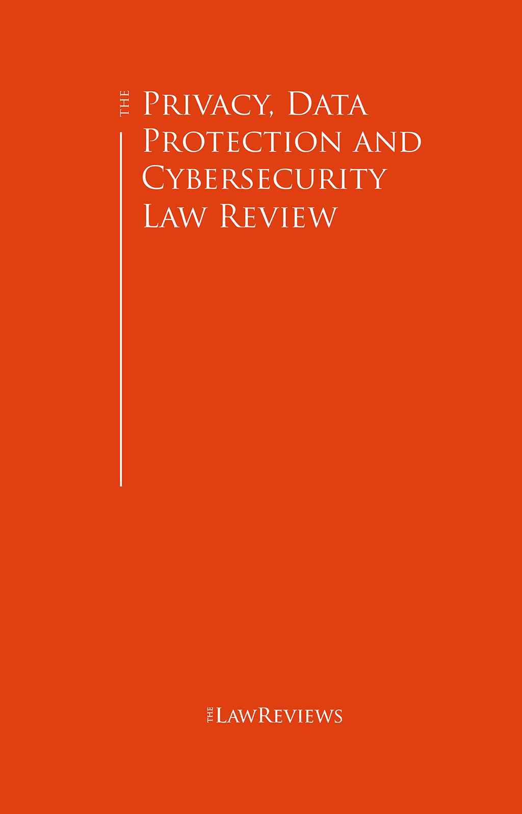 The Privacy, Data Protection and Cybersecurity Law Review