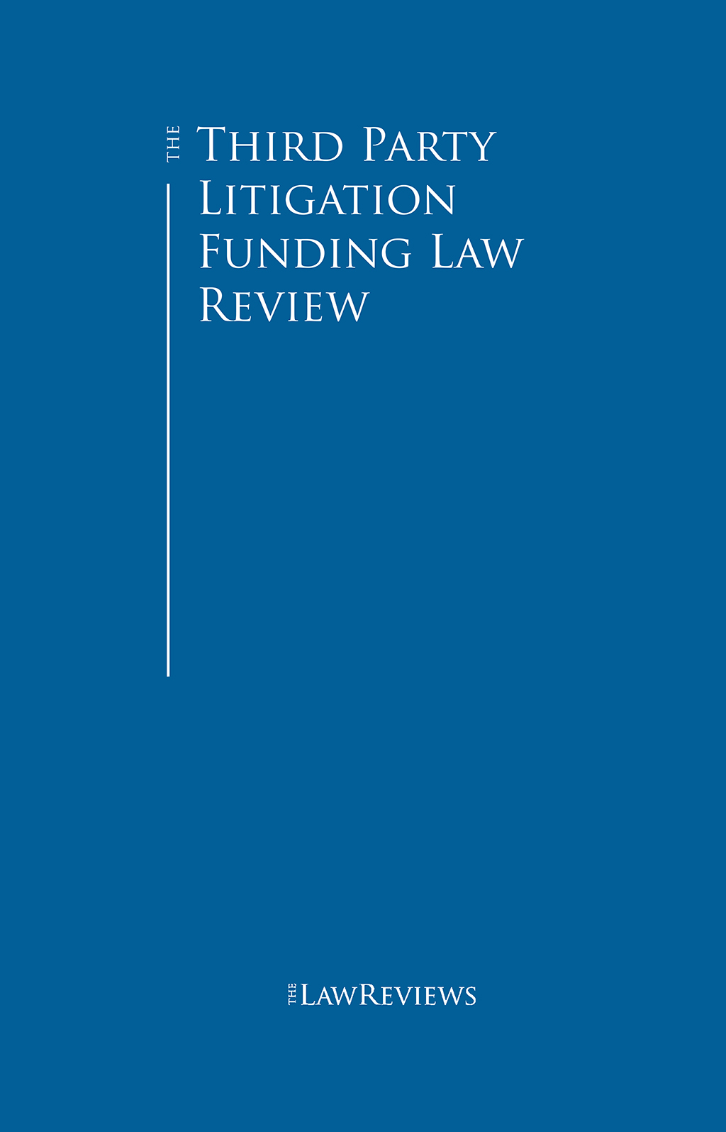 The Third Party Litigation Funding Law Review