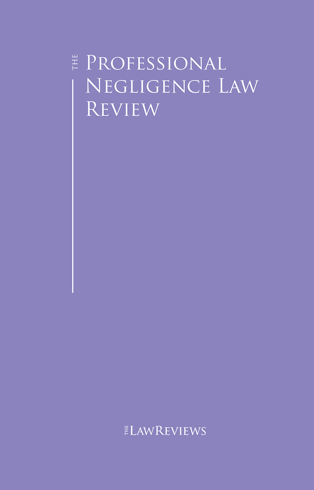 The Professional Negligence Law Review