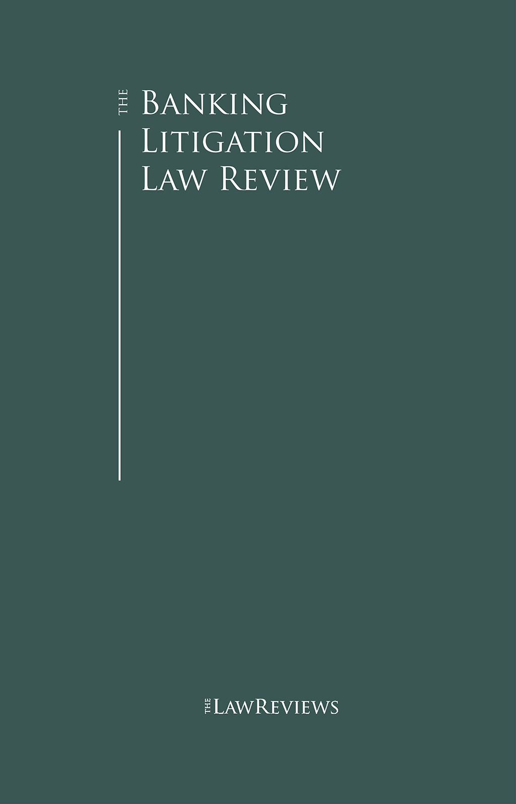 The Banking Litigation Law Review