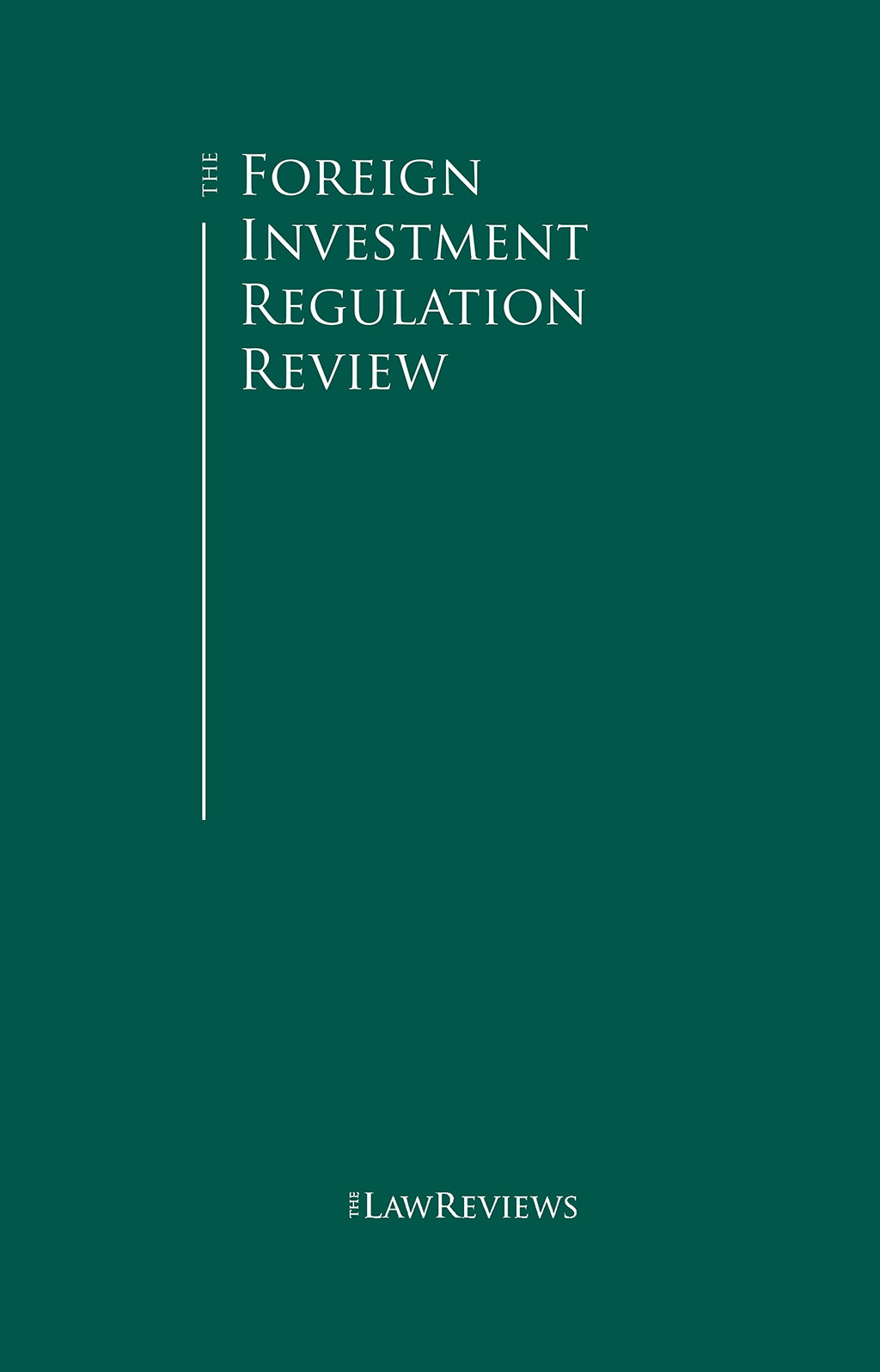 The Foreign Investment Regulation Review
