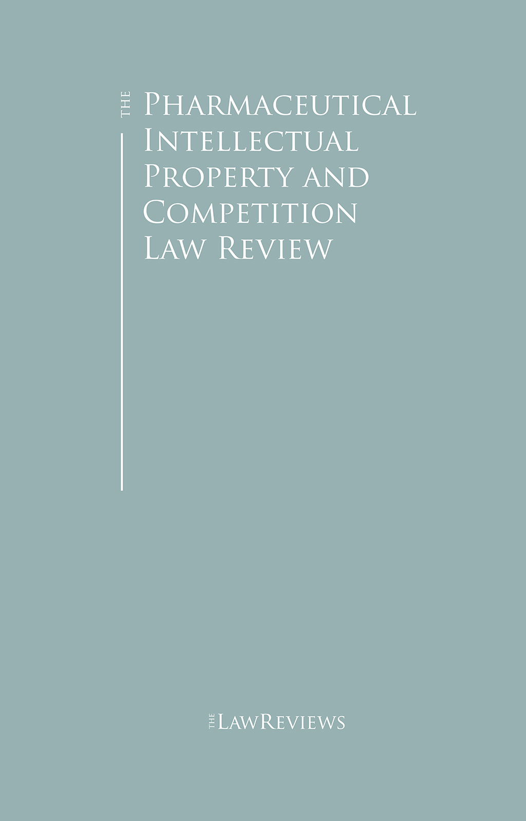 The Pharmaceutical Intellectual Property and Competition Law Review